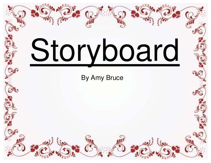 Storyboard   By Amy Bruce