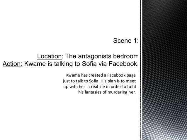 Kwame has created a Facebook pagejust to talk to Sofia. His plan is to meetup with her in real life in order to fulfil    ...