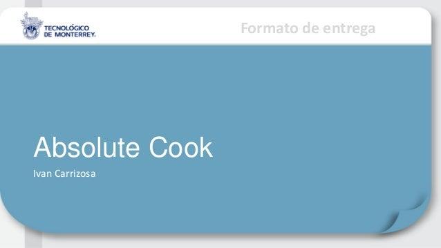Formato de entregaAbsolute CookIvan Carrizosa