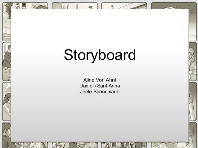 Storyboard Aline Von Ahnt Danielli Sant Anna Joele Sponchiado