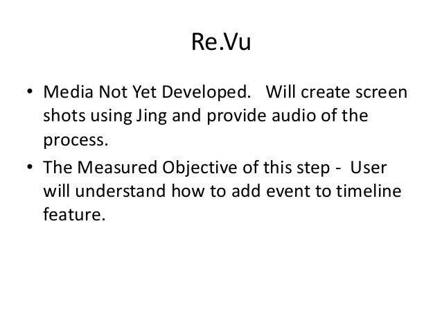 Re.Vu • Media Not Yet Developed. Will create screen shots using Jing and provide audio of the process. • The Measured Obje...