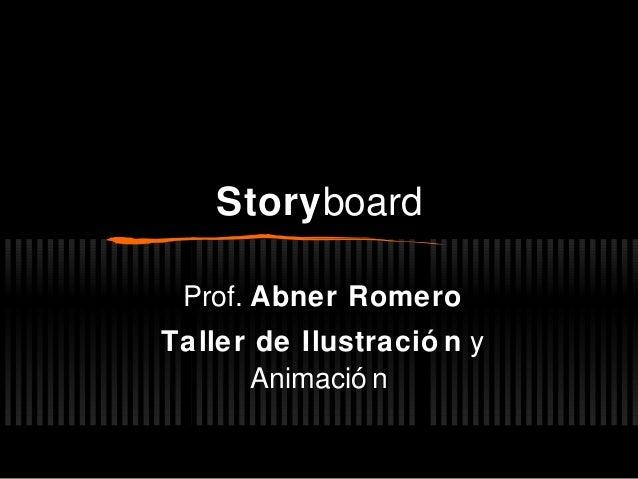 Storyboard Prof. Abner Romero Taller de Ilustració n y Animació n