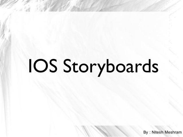IOS Storyboards By : Nitesh Meshram