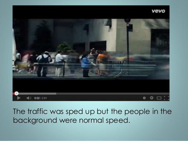 The traffic was sped up but the people in the  background were normal speed.