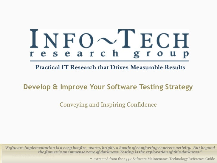 "Develop & Improve Your Software Testing Strategy Conveying and Inspiring Confidence Info-Tech Research Group "" Software im..."