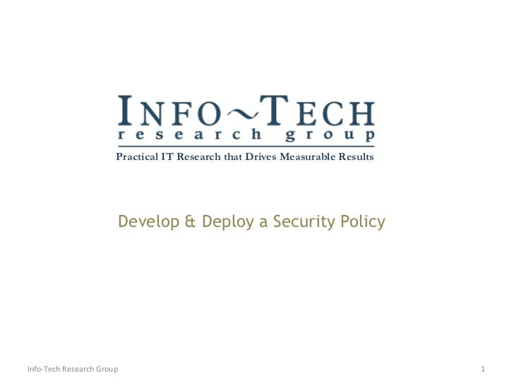 Develop & Deploy a Security Policy Info-Tech Research Group