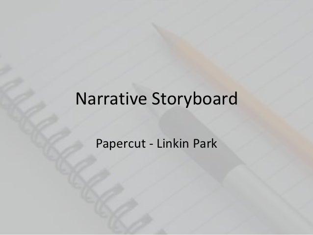 Narrative Storyboard  Papercut - Linkin Park