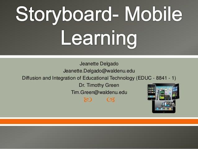 Jeanette Delgado  Jeanette.Delgado@waldenu.edu  Diffusion and Integration of Educational Technology (EDUC - 8841 - 1)  Dr....