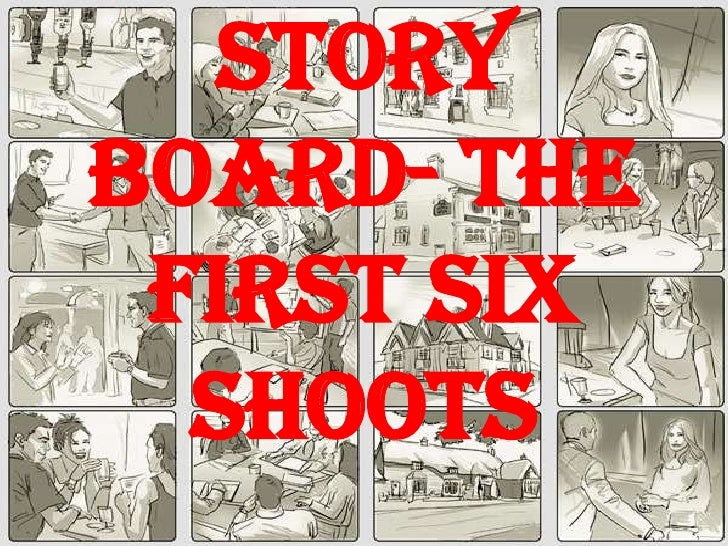 Story Board- the first six shoots<br />