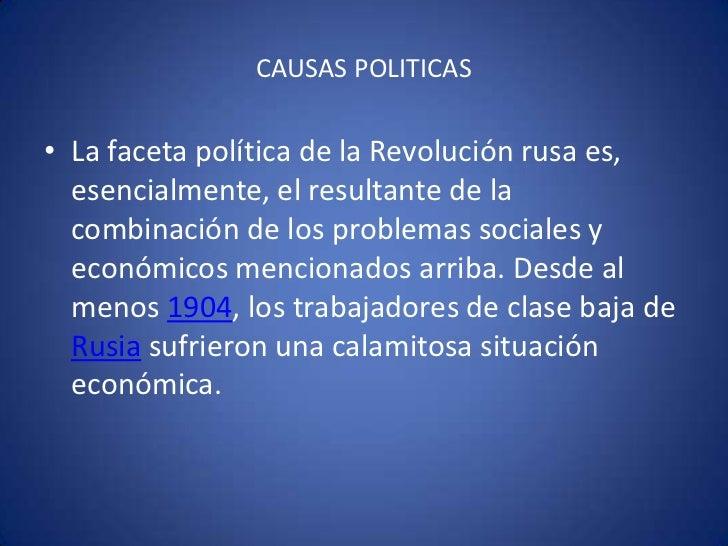 CAUSAS POLITICAS<br />La faceta política de la Revolución rusa es, esencialmente, el resultante de la combinación de los p...