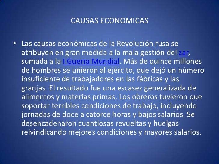 CAUSAS ECONOMICAS<br />Las causas económicas de la Revolución rusa se atribuyen en gran medida a la mala gestión del zar, ...
