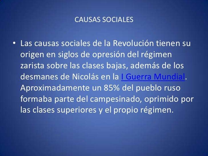 CAUSAS SOCIALES<br />Las causas sociales de la Revolución tienen su origen en siglos de opresión del régimen zarista sobre...