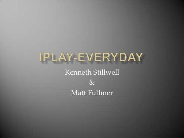 Kenneth Stillwell      & Matt Fullmer