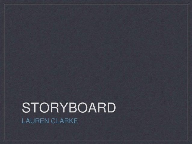 STORYBOARD LAUREN CLARKE