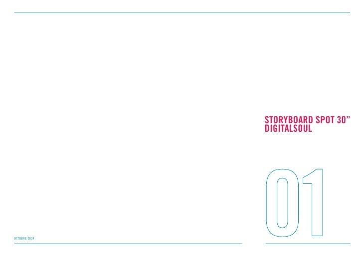 "STORYBOARD SPOT 30""               DIGITALSOULOTTOBRE 2004"