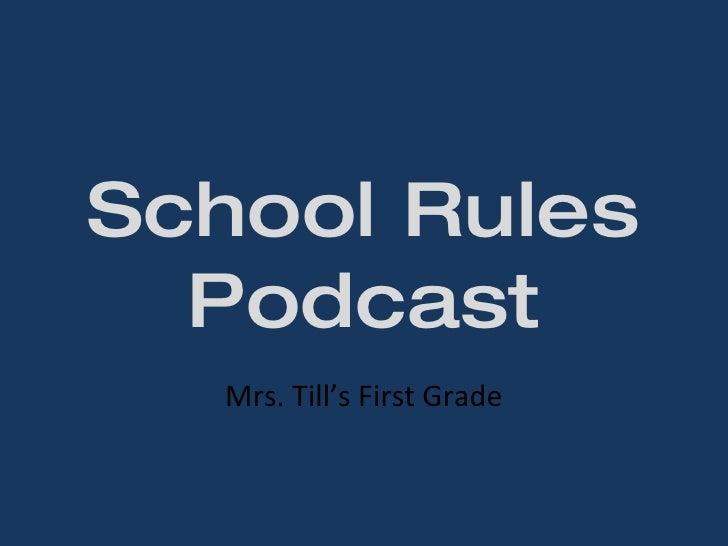 School Rules Podcast Mrs. Till's First Grade