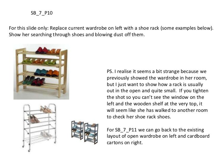 SB_7_P10<br />For this slide only: Replace current wardrobe on left with a shoe rack (some examples below). Show her searc...