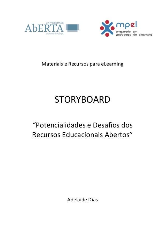 """Materiais e Recursos para eLearningSTORYBOARD""""Potencialidades e Desafios dosRecursos Educacionais Abertos""""Adelaide Dias"""