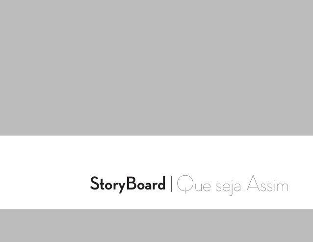 StoryBoard | Que seja Assim