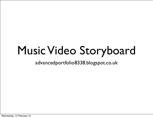 Music Video Storyboard advancedportfolio8338.blogspot.co.uk  Wednesday, 12 February 14