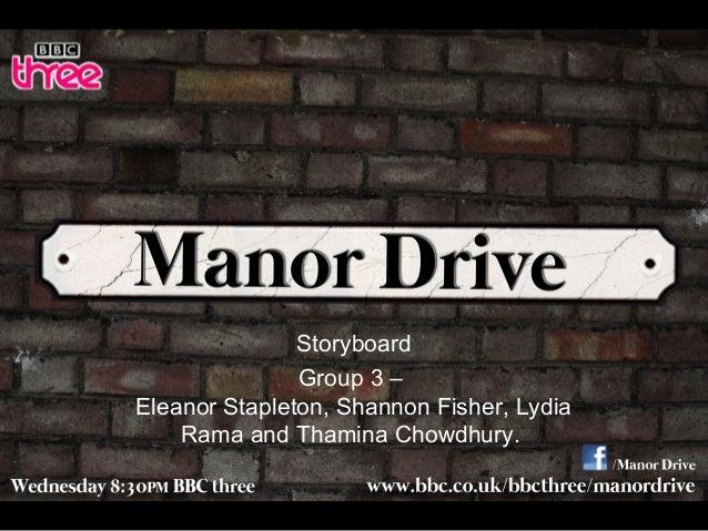 Storyboard Group 3 – Eleanor Stapleton, Shannon Fisher, Lydia Rama and Thamina Chowdhury.