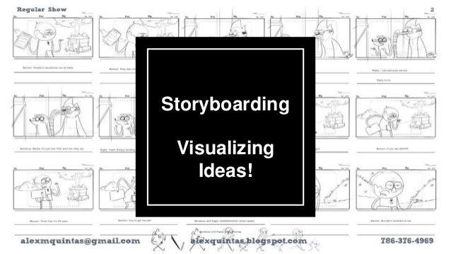 Storyboarding Visualizing Ideas!