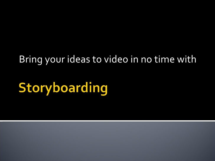 Bring your ideas to video in no time with
