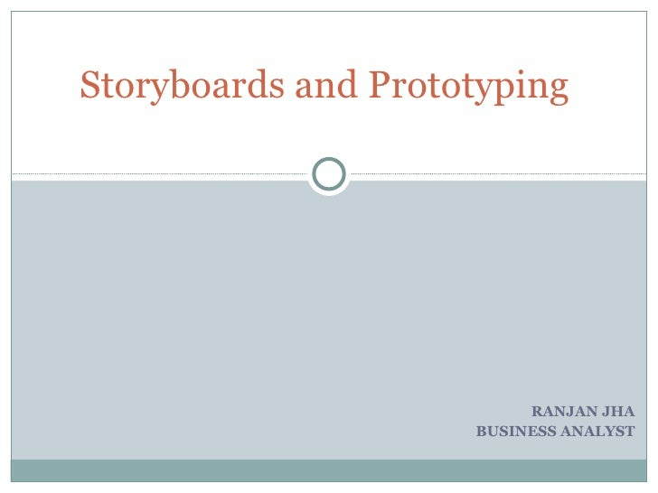 RANJAN JHA BUSINESS ANALYST Storyboards and Prototyping