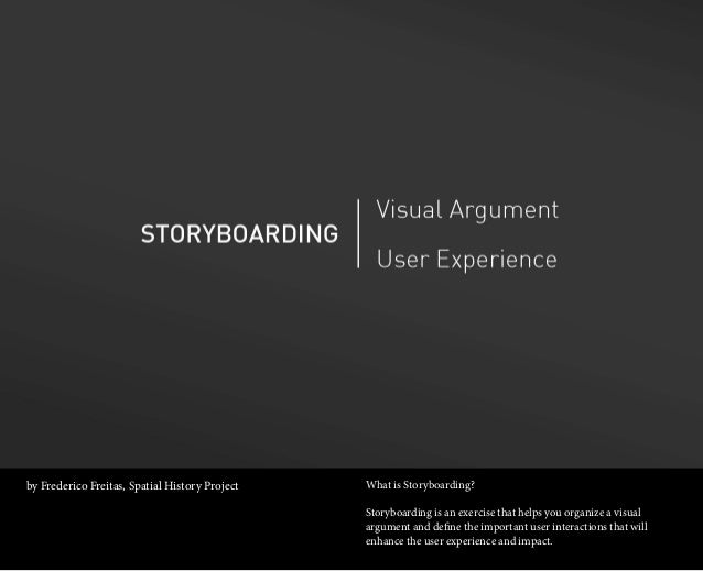 by Frederico Freitas, Spatial History Project   What is Storyboarding?                                                Stor...