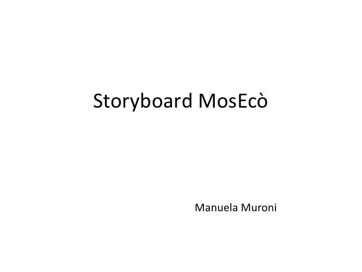 Storyboard MosEcò             Manuela Muroni