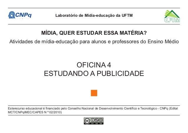 Laboratório de Mídia-educação da UFTM                       MÍDIA, QUER ESTUDAR ESSA MATÉRIA?Atividades de mídia-educação ...