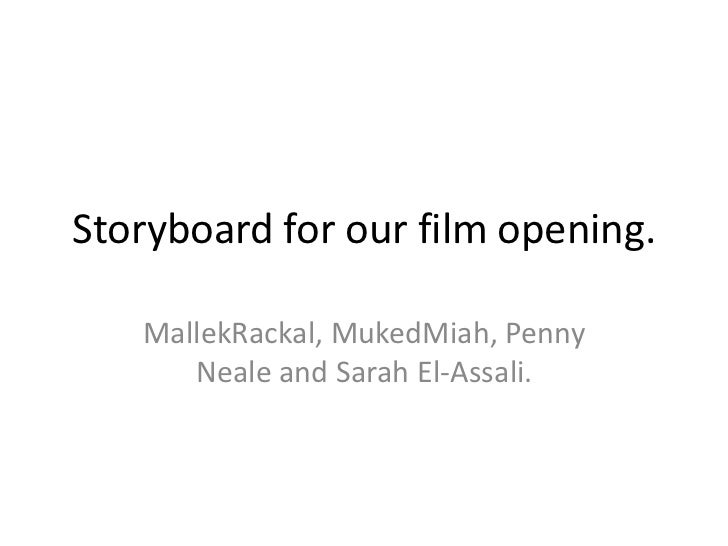 Storyboard for our film opening.<br />MallekRackal, MukedMiah, Penny Neale and Sarah El-Assali.<br />