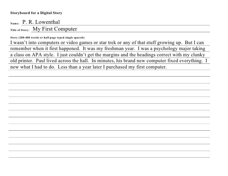 Storyboard for a Digital Story  Name:     P. R. Lowenthal Title of Story: My First Computer  Story (200-400 words or half ...