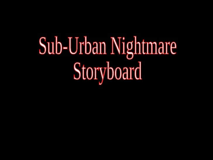 Sub-Urban Nightmare Storyboard