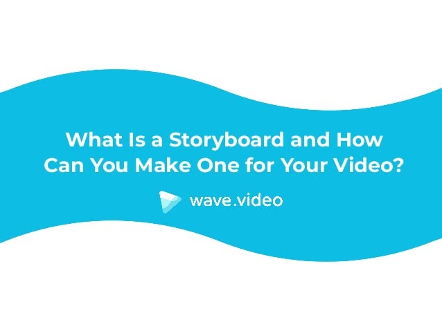 What Is a Storyboardand How Can You Make Onefor Your Video?