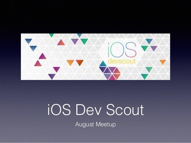 iOS Dev Scout August Meetup