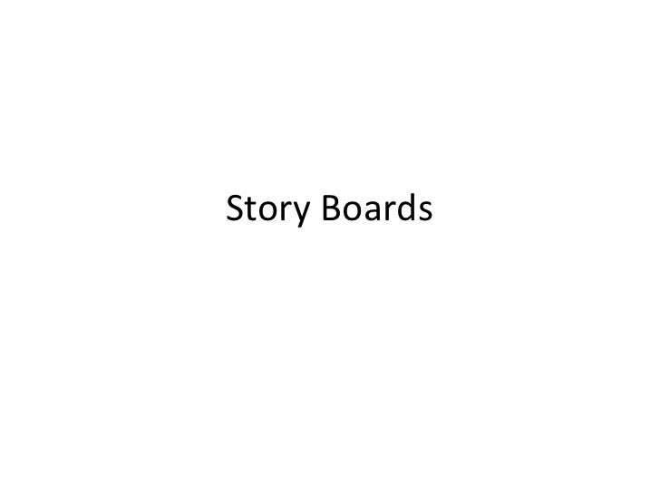 Story Boards<br />