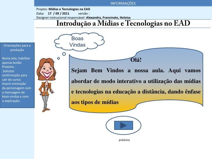 INFORMAÇÕES                        Projeto: Mídias e Tecnologias na EAD                        Data: 17 / 09 / 2011       ...