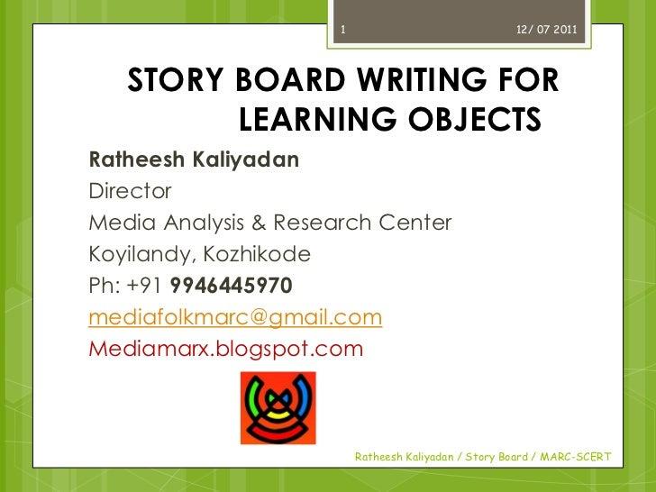 1                               12/ 07 2011   STORY BOARD WRITING FOR         LEARNING OBJECTSRatheesh KaliyadanDirectorMe...