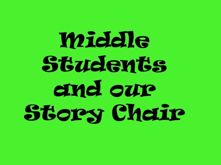 Middle Students  and ourStory Chair