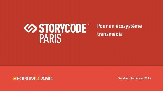 Pour un écosystème transmedia Vendredi 16 janvier 2015