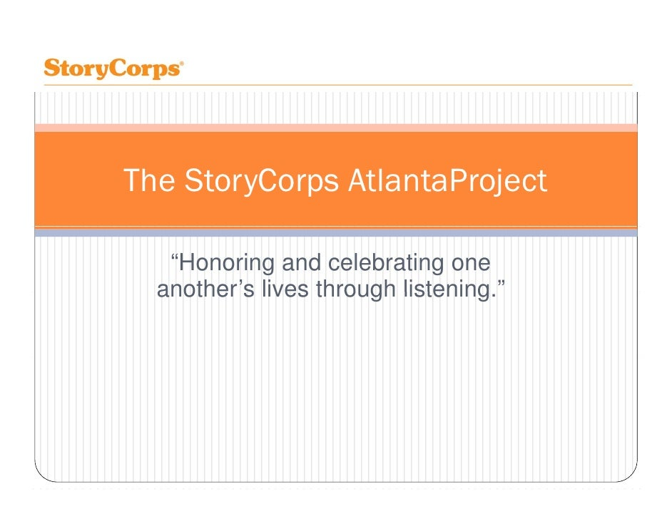 "The StoryCorps AtlantaProject     ""Honoring and celebrating one   another s   another's lives through listening ""         ..."