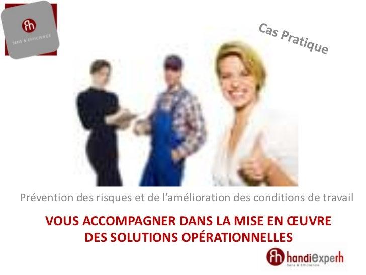 Prévention des risques et de l'amélioration des conditions de travail     VOUS ACCOMPAGNER DANS LA MISE EN ŒUVRE          ...