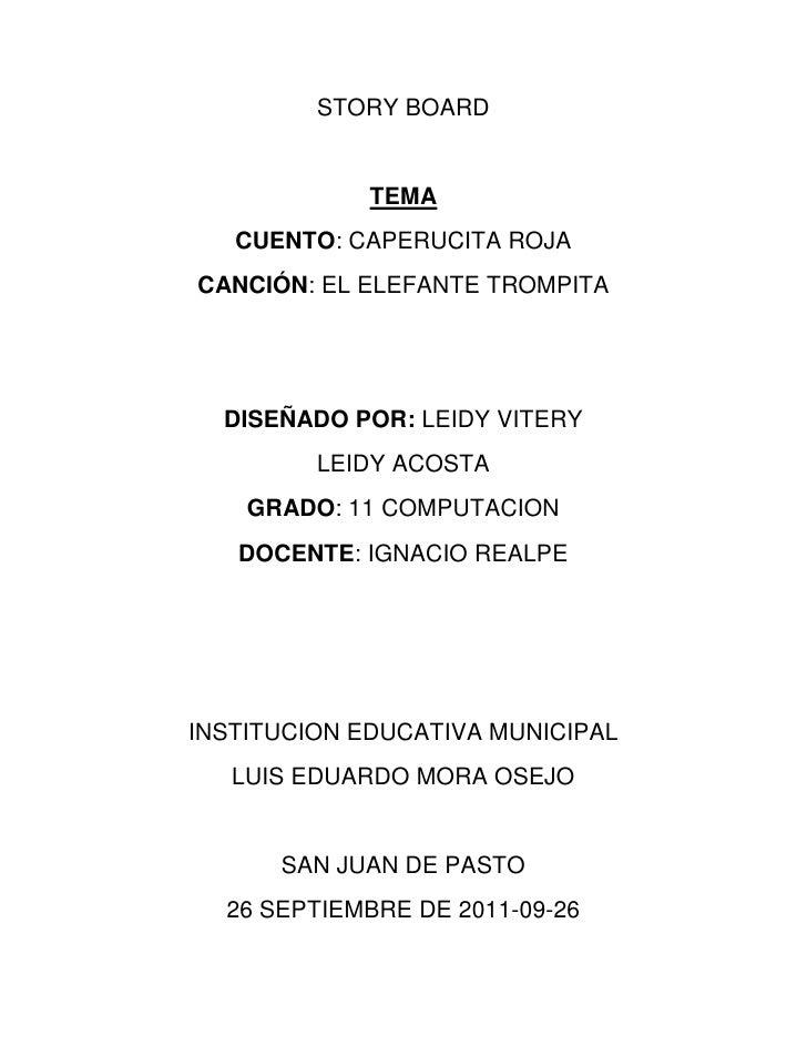 STORY BOARD<br />TEMA<br />CUENTO: CAPERUCITA ROJA<br />CANCIÓN: EL ELEFANTE TROMPITA<br />DISEÑADO POR: LEIDY VITERY<br /...