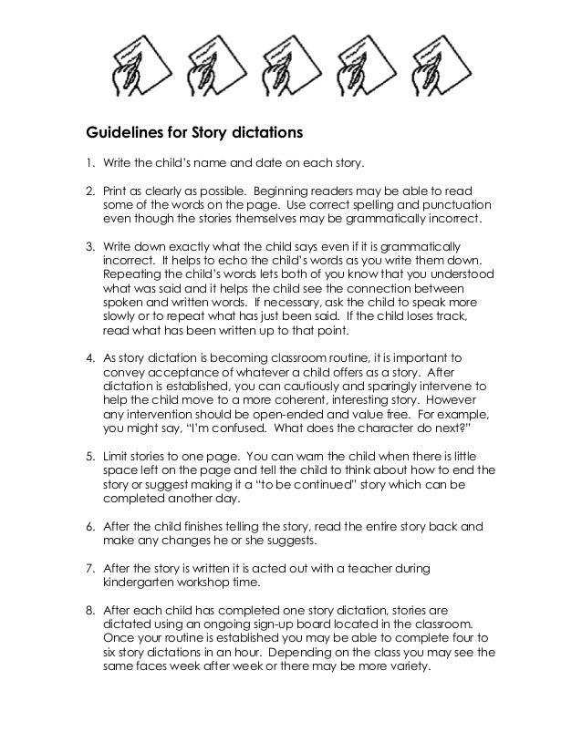 Guidelines for Story dictations 1. Write the child's name and date on each story. 2. Print as clearly as possible. Beginni...