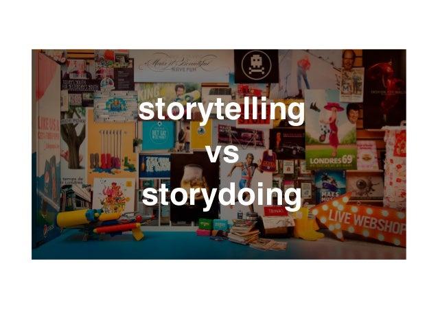 TBWA! storytelling ! vs ! storydoing!