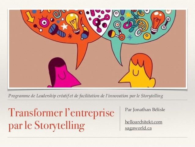 Programme de Leadership créatif et de facilitation de l'innovation par le Storytelling Transformer l'entreprise par le Sto...