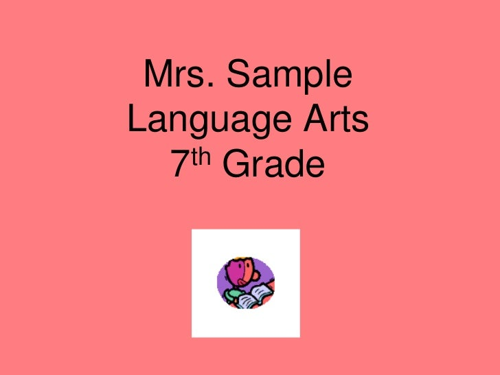 Mrs. Sample Language Arts   7th Grade