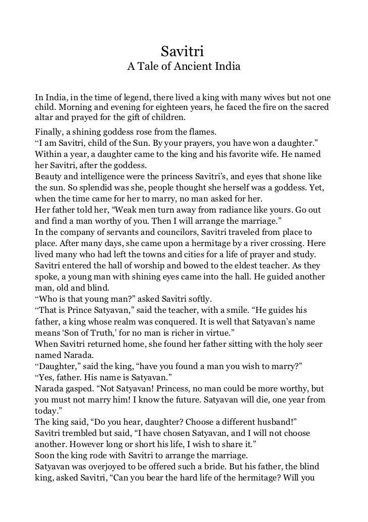 Savitri                        A Tale of Ancient IndiaIn India, in the time of legend, there lived a king with many wives ...