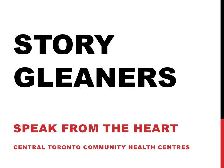 STORYGLEANERSSPEAK FROM THE HEARTCENTRAL TORONTO COMMUNITY HEALTH CENTRES